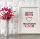 Motivacijski_poster_Stop_chasing_money_and_start_chasing_passion