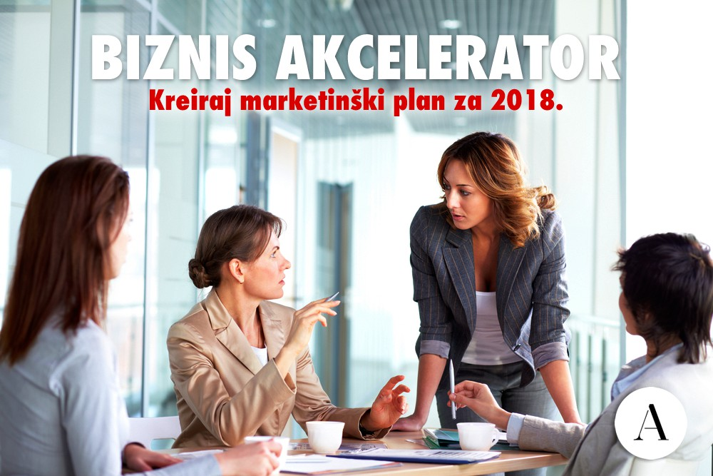 Biznis akcelerator: Kreiraj marketinški plan za 2018!
